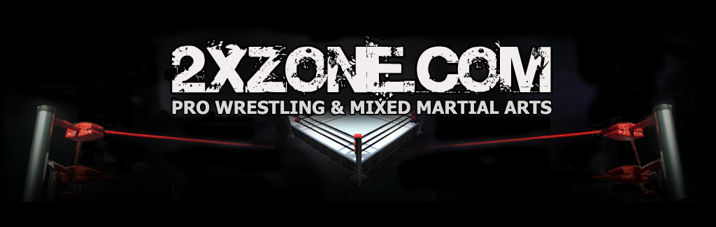 2xZone.com Pro Wrestling & Mixed Martial Arts Forum